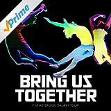 Bring Us Together