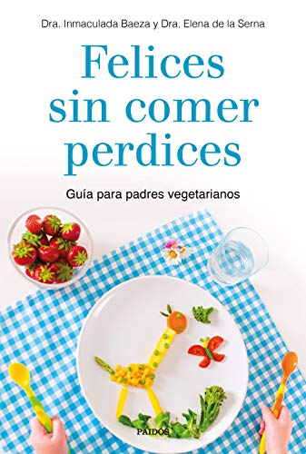 Felices-sin-comer-perdices-Gua-para-padres-vegetarianos