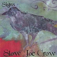 Signs by Slow Joe Crow
