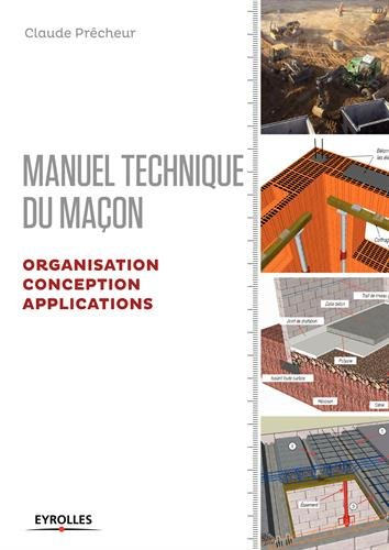 Manuel technique du maon - Volume 2: Organisation, conception, applications