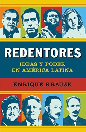 Redentores: Ideas Y Poder En Latinoamérica