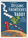 Les dessins sans frontières de Nicolas Vadot : Un autre regard sur la politique étrangère