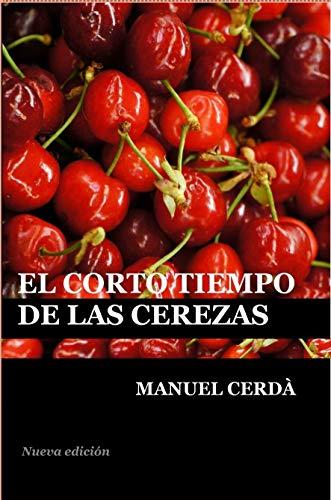 El corto tiempo de las cerezas por Manuel Cerdà