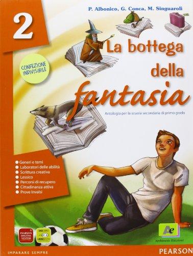 La bottega della fantasia. Un libro per fare e per vedere-Letteratura italiana dalle origini alla metà dell'Ottocento. Per la Scuola media. Con espansione online: 2