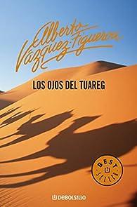 Los ojos del tuareg par Alberto Vázquez-Figueroa