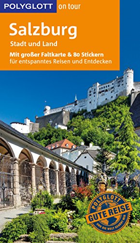 POLYGLOTT on tour Reiseführer Salzburg - Stadt und Land: Mit großer Faltkarte und 80 Stickern