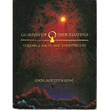 Glimpses of Other Realities: Facts and Eyewitnesses: 001 by Linda Moulton Howe (1-Dec-1993) Paperback