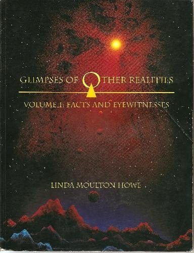 Glimpses of Other Realities: Facts and Eyewitnesses by Linda Moulton Howe (1993-12-01)