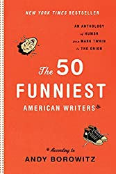 The 50 Funniest American Writers*: An Anthology from Mark Twain to The Onion: A Library of America Special Publication
