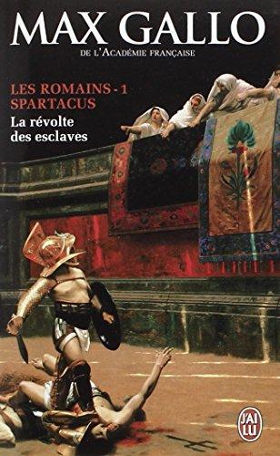 Les Romains (1) : Spartacus : la révolte des esclaves
