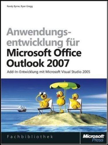 Anwendungsentwicklung für Microsoft Office Outlook 2007: Add-In-Entwicklung mit Microsoft Visual Studio 2005