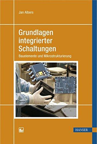 Grundlagen integrierter Schaltungen: Bauelemente und Mikrostrukturierung