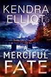 A Merciful Fate (Mercy Kilpatrick Book 5) by Kendra Elliot