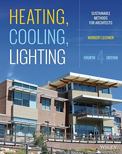 [Heating, Cooling, Lighting: Sustainable Design Methods for Architects] (By: Norbert Lechner) [published: November, 2014]