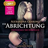 Die Abrichtung | Erotik SM-Audio Story | Erotisches SM-Hörbuch - MP3CD (blue panther books Erotik Audio Story | Erotisches Hörbuch)