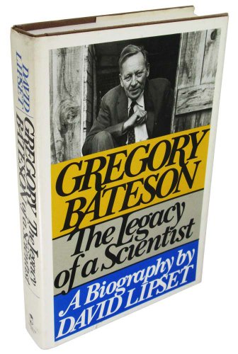 Gregory Bateson: The Legacy of a Scientist