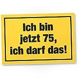 DankeDir! 75 Jahre - Ich darf Das, Kunststoff Schild - Geschenk 75. Geburtstag, Geschenkidee Geburtstagsgeschenk Fünfundsiebzigsten, Geburtstagsdeko/Partydeko / Party Zubehör/Geburtstagskarte