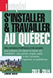 S'installer et travailler au Québec 2013-2014 (EXPRESS EMPLOI)...