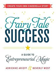 Fairy-Tale Success: A Guide to Entrepreneurial Magic