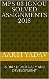MPS 03 IGNOU SOLVED ASSIGNMENTS 2018: INDIA : DEMOCRACY AND DEVELOPMENT