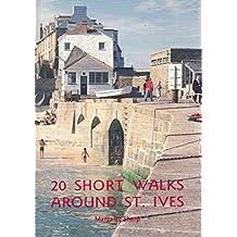 Twenty Short Walks Around St. Ives