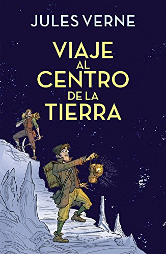 Viaje al centro de la Tierra (Colección Alfaguara Clásicos) (ALFAGUARA CLASICOS)