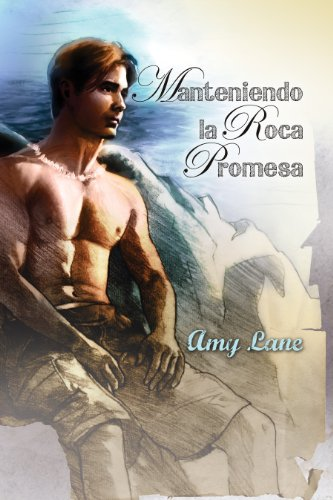 Manteniendo la Roca Promesa por Amy Lane