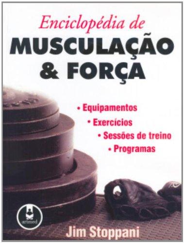 Enciclopedia De Musculacao E Forca (Em Portuguese do Brasil)