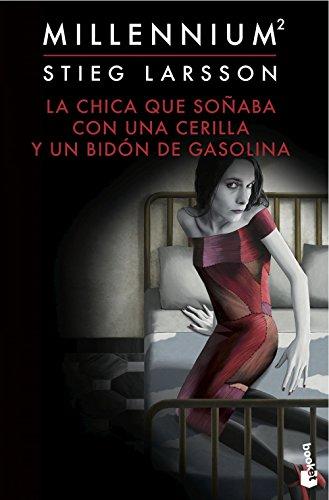 La chica que soñaba con una cerilla y un bidón de gasolina (Serie Millennium 2) (Booket Logista) por Stieg Larsson