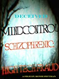Deceived - Mind Control: Schizophrenic High-Tech Fraud - A Creative Treatment of Actuality by Renee Pittman [OV]