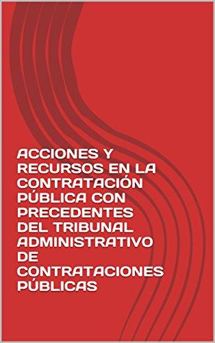 ACCIONES Y RECURSOS EN LA CONTRATACIÓN PÚBLICA CON PRECEDENTES DEL TRIBUNAL ADMINISTRATIVO DE CONTRATACIONES PÚBLICAS por Ernesto Cedeño Alvarado