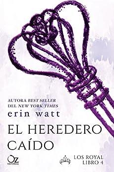 El heredero caído (Los Royal nº 4) de [Watt, Erin]