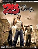 25 to Life Official Strategy Guide (Official Strategy Guides (Bradygames)) by BradyGames (2006) Paperback