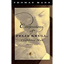 Confessions of Felix Krull, Confidence Man: The Early Years (Vintage International)