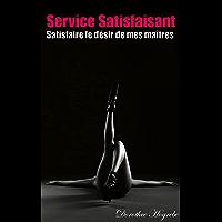 Service Satisfaisant - Roman: Satisfaire le désir de mes maîtres (18+)