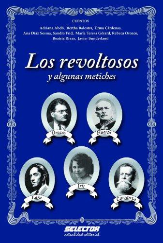 Los revoltosos (Literaria) par  Bertha Balestra, Erma Cárdenas, Ana Adriana Abdó