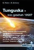 Tunguska, was geschah 1908?: Bilder, Theorien und Erkenntnisse aus dem Epizentrum des größten Zusammenstoßes eines kosmischen Körpers mit der Erde ... im Gebiet der Steinigen Tunguska in Sibirien - Prof. Dr. sc. Dr. Gottlieb Polzer