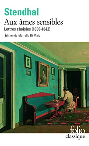 Lettres Choisies (1800-1942): Aux Ames Sensibles (Folio (Gallimard)) par Stendhal