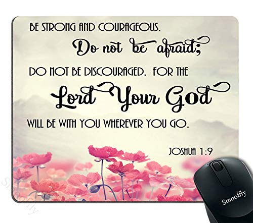 Tappetino per mouse personalizzato, Christian Bible Verses Scripture Quotes Joshua-1-9 Pink Flowers Art - Be Strong and Courageous God Be with You,