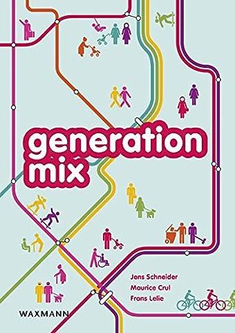 generation mix: Die superdiverse Zukunft unserer Städte und was wir daraus machen