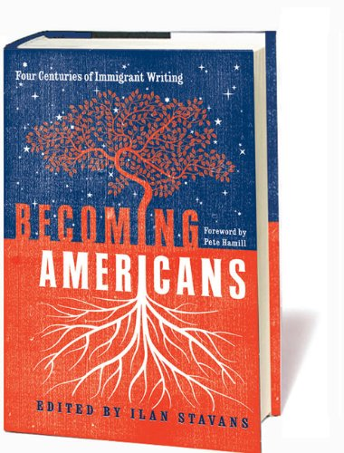 becoming-americans-four-centuries-of-immigrant-writing