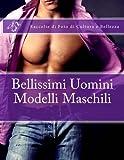 Bellissimi Uomini - Modelli Maschili: Raccolte di Foto di Cultura e Bellezza