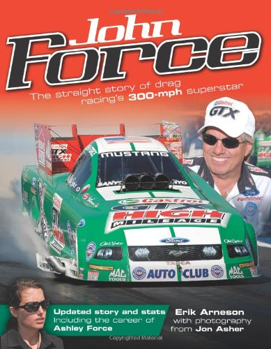 John Force: The Straight Story of Drag Racing's 300-MPH Superstar por Erik Arneson