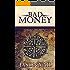 Bad Money (A Stephen Attebrook mystery Book 6)