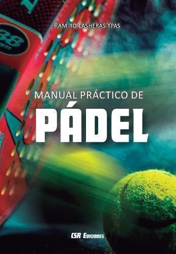 Manual práctico de pádel por Ramiro Lasheras Ypas