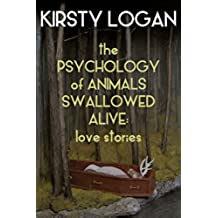The Psychology of Animals Swallowed Alive: Love Stories (English Edition)