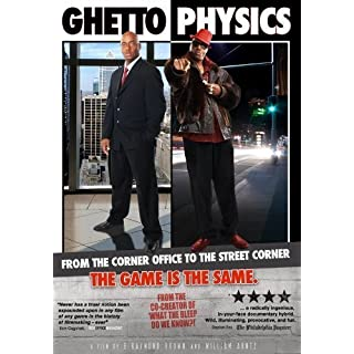 Ghetto Physics by Captured Light Films by William Arntz and E. Raymond Brown