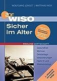WISO Sicher im Alter: Gesundheit /Wohnen /Geldanlage /Versicherungen /Hartz IV und Altersvorsorge