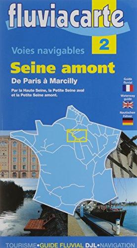 Fluviacarte 02 Seine Amont: Nautischer Führer von Paris bis Marcilly par Patrick Join-Lambert, Philippe Devisme