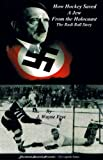 How Hockey Saved a Jew from the Holocaust: The Rudi Ball Story (The Legends Series)
